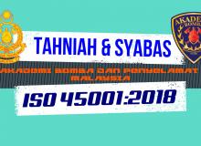 TAHNIAH DAN SYABAS KEPADA WARGA AKADEMI BOMBA DAN PENYELAMAT MALAYSIA TELAH MENERIMA PERSILIJLAN ISO 450001:2018 DARIPADA SIRIM